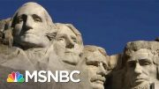 Tom Brokaw On Native American Objections To Mt. Rushmore: 'They Want Their Land Back' | MSNBC 4