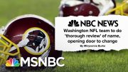 Washington NFL Team Facing New Pressure To Change Name | MSNBC 5