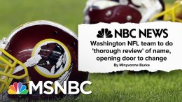 Washington NFL Team Facing New Pressure To Change Name | MSNBC 1