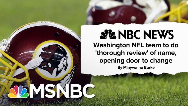 Washington NFL Team Facing New Pressure To Change Name | MSNBC 1