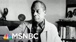 What James Baldwin's Work Means For A Nation Having A Reckoning On Race | The 11th Hour | MSNBC 5