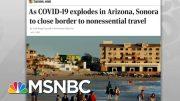 Mexico Tightens Border Against U.S. Coronavirus Threat | Rachel Maddow | MSNBC 3