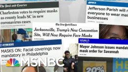 Local Leaders Not In Trump's Thrall Issue New Mask Mandates | Rachel Maddow | MSNBC 7