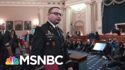 Impeachment Witness Lt. Col. Vindman Is Retiring From The U.S. Army | Craig Melvin | MSNBC 5