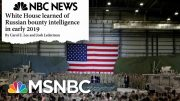 White House Under Fire As Yet Another Russia Scandal Develops - Day That Was | MSNBC 5