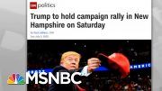 Coronavirus Follows Trump On Tour; Next Stop: New Hampshire | Rachel Maddow | MSNBC 5