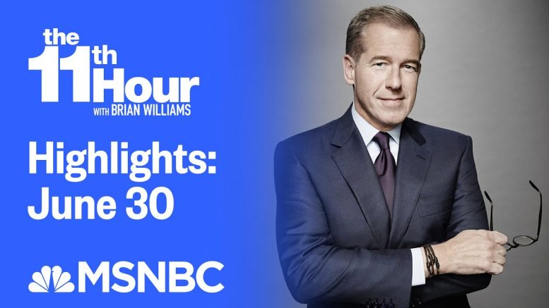 Watch The 11th Hour With Brian Williams Highlights: June 30   MSNBC 1