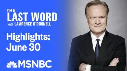 Watch The Last Word With Lawrence O'Donnell Highlights: June 30 | MSNBC 7