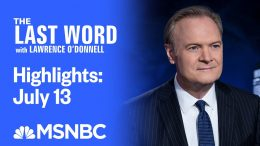 Watch The Last Word With Lawrence O'Donnell Highlights: July 13 | MSNBC 3