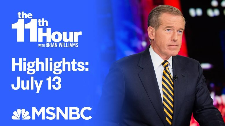 Watch The 11th Hour With Brian Williams Highlights: July 13 | MSNBC 1