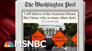 Joe: I Still Believe In The American Dream, But I Know Why Others Don't | Morning Joe | MSNBC 4