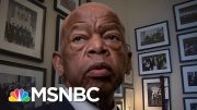 Civil Rights Icon Rep. John Lewis Dies At Age 80 | The 11th Hour | MSNBC 3
