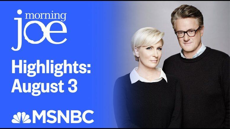 Watch Morning Joe Highlights: August 3rd   MSNBC 1
