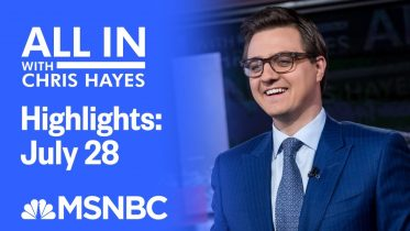 Watch All In With Chris Hayes Highlights: July 28 | MSNBC 6
