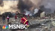 Lebanese Prime Minister Calls For An Investigation Into Beirut Explosion | MTP Daily | MSNBC 4