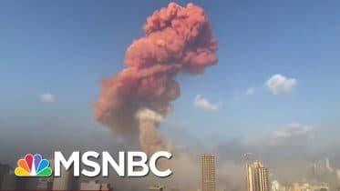 Neely: After Devastating Blast, Beirut 'A City Of Broken Glass And Broken Lives' | MSNBC 6