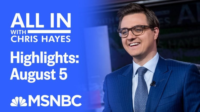 Watch All In With Chris Hayes Highlights: August 5 | MSNBC 1