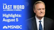 Watch The Last Word With Lawrence O'Donnell Highlights: August 5 | MSNBC 3