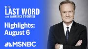 Watch The Last Word With Lawrence O'Donnell Highlights: August 6 | MSNBC 3