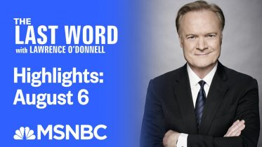Watch The Last Word With Lawrence O'Donnell Highlights: August 6 | MSNBC 6