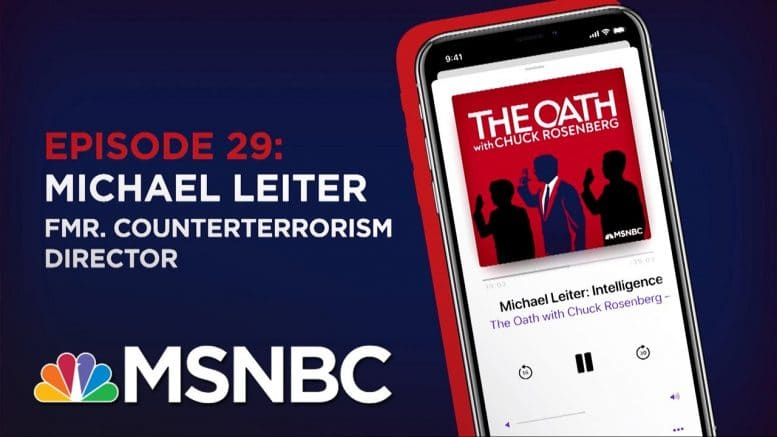 Chuck Rosenberg Podcast With Mike Leiter | The Oath Ep - 29 | MSNBC 1