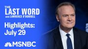 Watch The Last Word With Lawrence O'Donnell Highlights: July 29 | MSNBC 2