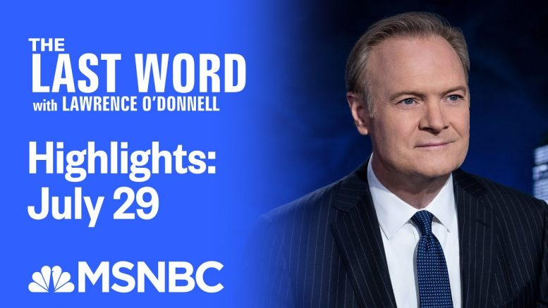 Watch The Last Word With Lawrence O'Donnell Highlights: July 29 | MSNBC 1