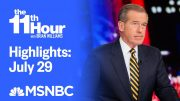 Watch The 11th Hour With Brian Williams Highlights: July 29 | MSNBC 2