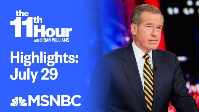 Watch The 11th Hour With Brian Williams Highlights: July 29 | MSNBC 1
