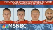 Ex-Officers Charged In George Floyd Death Oppose Being Tried Together | Craig Melvin | MSNBC 4