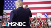 Trump Ignores COVID-19 Risk To Supporters With Indoor Rallies | The 11th Hour | MSNBC 4