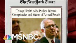 Trump Health Aide Pushes Conspiracy Theories   Morning Joe   MSNBC 3