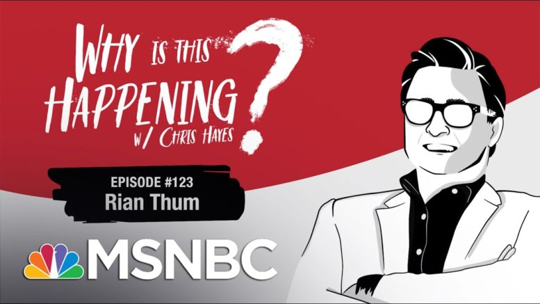 Chris Hayes Podcast With Rian Thum | Why Is This Happening? - Ep 123 | MSNBC 1