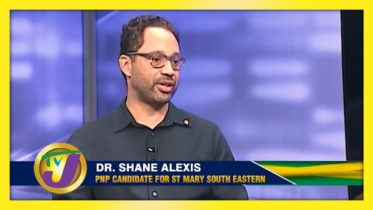 PNP Candidate for St. Mary South Eastern Dr. Shane Alexis: Decision 2020 Jamaica Vote 10