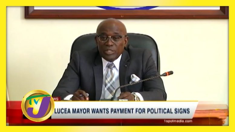Lucea Mayor Wants Payment for Political Signs - September 13 2020 1