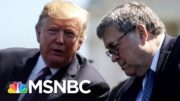 Figliuzzi: Barr Is All In For Trump, Not The Constitution | The 11th Hour | MSNBC 5