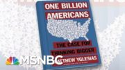 'We Should Be Investing In The Population,' Says Author | Morning Joe | MSNBC 2
