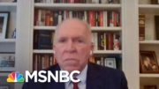 Fmr. CIA Director Brennan: 'I Am More Worried Today Than I Ever Have Been Before' | Deadline | MSNBC 4