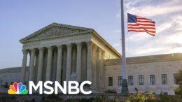 Pete Williams Breaks Down Future Supreme Court Scenarios | MSNBC 1