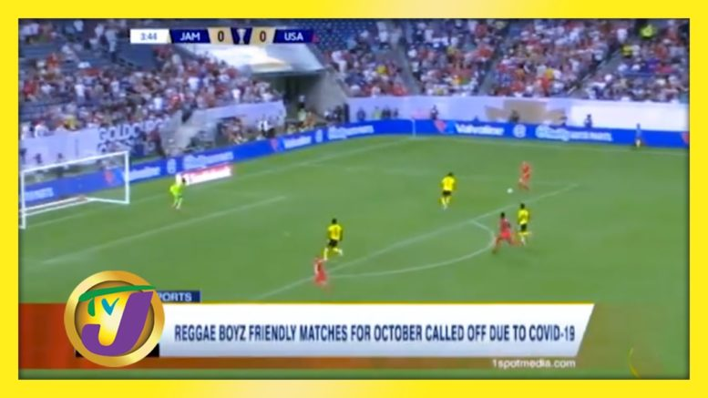 Reggae Boyz Friendly Matches Called off Due to Covid - September 20 2020 1