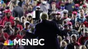 Trump Admin. Claims U.S. Has 'Regained Control' Of Covid-19 | The 11th Hour | MSNBC 4