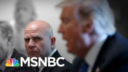 Fmr. Trump NSA McMaster Claims Trump Is Tough On Russia | The 11th Hour | MSNBC 2