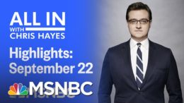 Watch All In With Chris Hayes Highlights: September 22nd, 2020 | MSNBC 8