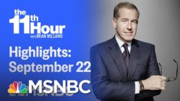 Watch The 11th Hour With Brian Williams Highlights: September 22nd, 2020 | MSNBC 1