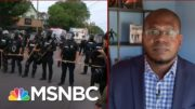 Johnson: 'People Are Being Murdered Everyday By Police Who Are Not Being Held Accountable'| MSNBC 3