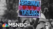Lack Of Direct Charges In Breonna Taylor's Death A 'Slap In The Face' | The 11th Hour | MSNBC 4