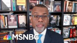 Eddie Glaude:  'What We Are Witnessing… Is An All-Out Assault On American Democracy'   MSNBC 2