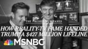NYT Report Shows 'The Apprentice' Helped Boost Trump's Finances | Morning Joe | MSNBC 4