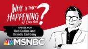 Chris Hayes Podcast With Brandy Zadrozny & Ben Collins | Why Is This Happening? - Ep 129 | MSNBC 3