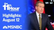 Watch The 11th Hour With Brian Williams Highlights: August 12 | MSNBC 4
